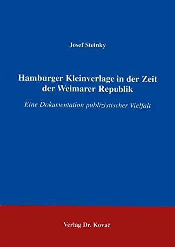 9783860645819: Hamburger Kleinverlage in der Zeit der Weimarer Republik. Eine Dokumentation publizistischer Vielfalt (Schriften zur Kulturwissenschaft)