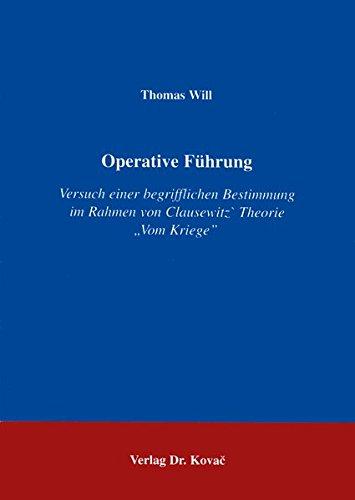 9783860646380: Operative Führung . Versuch einer begrifflichen Bestimmung im Rahmen von Clausewitz' Theorie Vom Kriege (Livre en allemand)