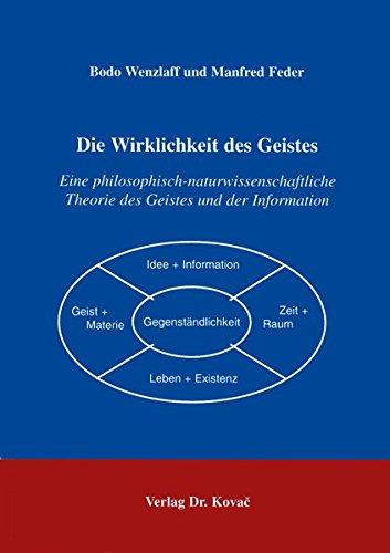 9783860647219: Die Wirklichkeit des Geistes . Eine philosophisch-naturwissenschaftliche Theorie des Geistes und der Information