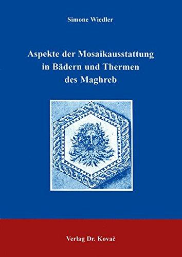 9783860647318: Aspekte der Mosaikausstattung in Bädern und Thermen des Maghreb .