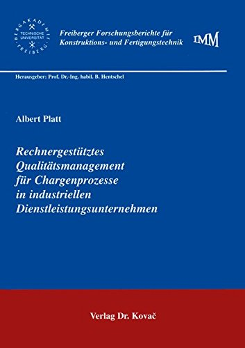 9783860647523: Rechnergestuetztes Qualitaetsmanagement fuer Chargenprozesse in industriellen Dienstleistungsunternehmen (Schriftenreihe innovative betriebswirtschaftliche Forschung und Praxis)
