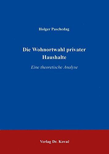 9783860647967: Die Wohnortwahl privater Haushalte . Eine theoretische Analyse