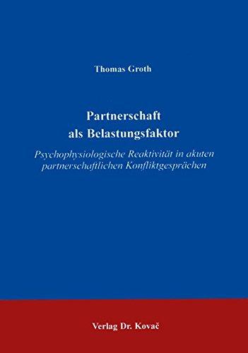Partnerschaft als Belastungsfaktor: Psychophysiologische Reaktivit?t in Akuten Partnerschaftlichen ...