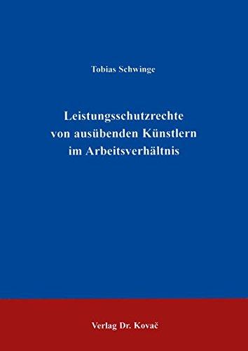 Leistungsschutzrechte von ausübenden Künstlern im Arbeitsverhältnis.: SCHWINGE T.