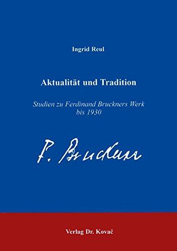 Aktualität und Tradition . Studien zu Ferdinand: Reul Ingrid