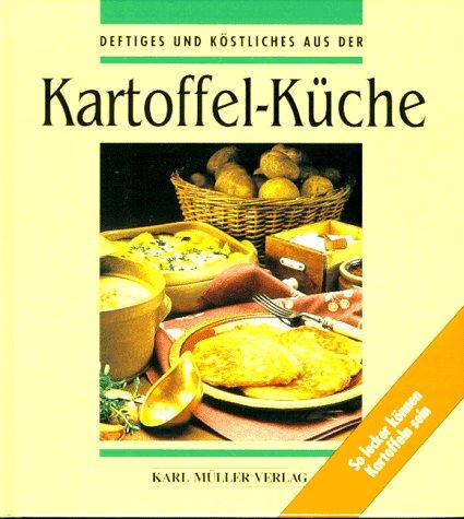 9783860703199: Deftiges und Köstliches aus der Kartoffel- Küche. So lecker können Kartoffeln sein