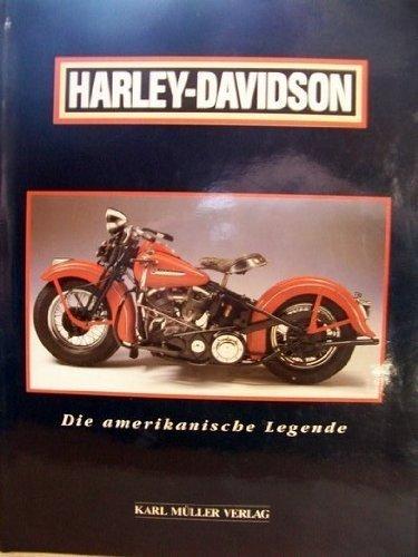 Harley - Davidson. Die amerikanische Legende. Fotos : Paul Garson und Jim Lensveld.