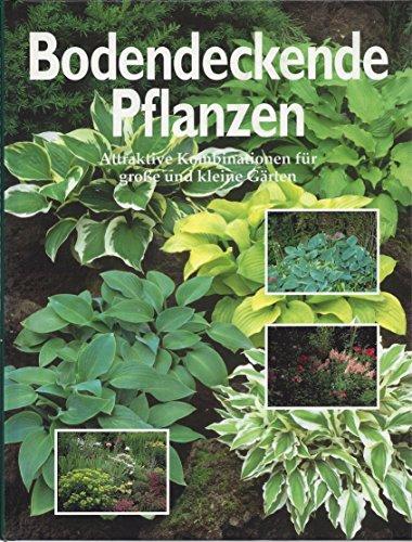 9783860705162: Bodendeckende Pflanzen. Attraktive Kombinationen für grosse und kleine Gärten