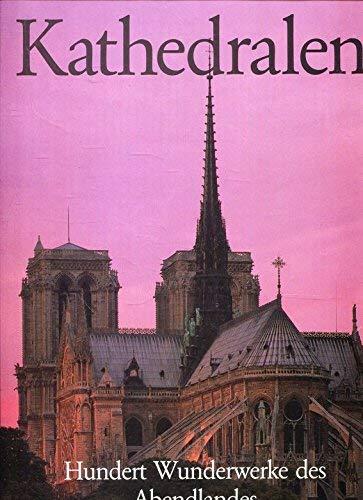 9783860705766: Kathedralen. Hundert Wunderwerke des Abendlandes