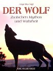9783860706299: Der Wolf. Zwischen Mythos und Wahrheit