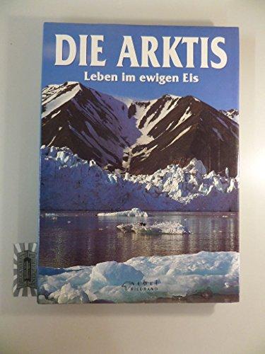 9783860707456: Die Arktis. Leben im ewigen Eis