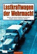 9783860708590: Lastkraftwagen der Wehrmacht
