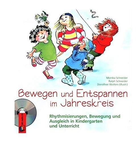 9783860722442: Bewegen und Entspannen im Jahreskreis. Buch und CD: Rhythmisierungen, Bewegung und Ausgleich in Kindergarten und Unterricht