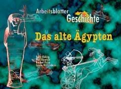 9783860722596: Arbeitsblätter Geschichte, Das alte Ägypten