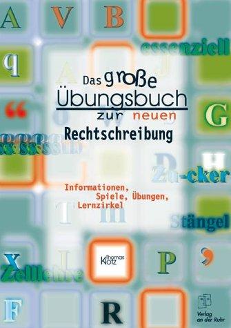 9783860723012: Das grosse Übungsbuch zur deutschen Rechtschreibung. Informationen, Spiele, Übungen, Lernzirkel (Livre en allemand)