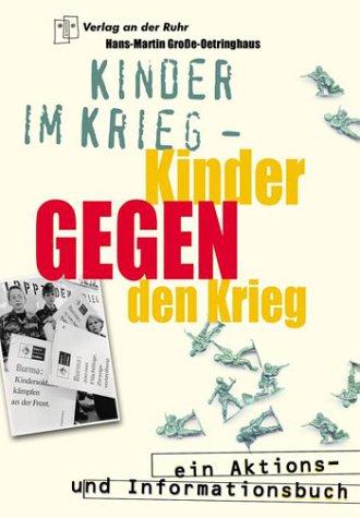 Kinder im Krieg - Kinder gegen den: Hans-Martin Große-Oetringhaus