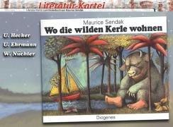 Literatur-Kartei, Wo die wilden Kerle wohnen, neue: Hecker Ulrich, Ehrmann