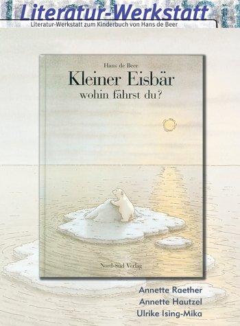 9783860727089: Literatur-Werkstatt ' Kleiner Eisbär wohin fährst du?'
