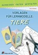 9783860728475: Vorlagen für Lernmodelle: Tiere: Schneiden, Falten, Gestalten