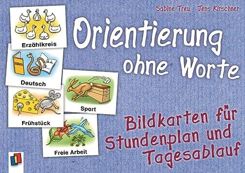 Orientierung ohne Worte, Bildkarten für Stundenplan und Tagesablauf: Sabine Treu