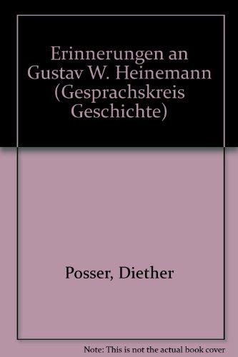 9783860778104: Erinnerungen an Gustav W. Heinemann (Gesprächskreis Geschichte) (German Edition)
