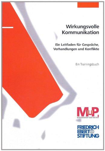 9783860778760: Wirkungsvolle Kommunikation: Ein Leitfaden für Gespräche, Verhandlungen und Konflikte. Ein Trainingsbuch (Livre en allemand)