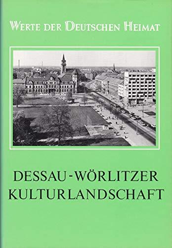 9783860820131: Dessau-Wörlitzer Kulturlandschaft: Ergebnisse der heimatkundlichen Bestandsaufnahme im Gebiet der mittleren Elbe und unteren Mulde um Dessau, ... (Werte der deutschen Heimat) (German Edition)