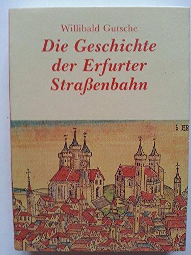 9783860870969: Die Geschichte der Erfurter Strassenbahn