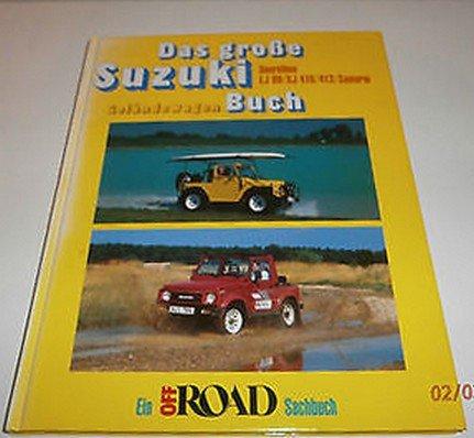 9783860871393: Das grosse Suzuki Geländewagen Buch. Ein Off Road Sachbuch. Baureihen LJ 80, SJ 410/413, Samurei