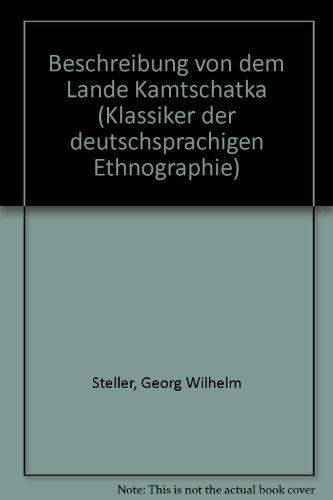 9783860970317: Beschreibung von dem Lande Kamtschatka (Klassiker der deutschsprachigen Ethnographie)