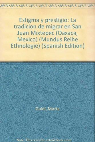 Estigma y Prestigio: La Tradición de Migrar: Guidi, Marta
