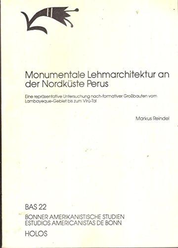 9783860973172: Monumentale Lehmarchitektur an der Nordküste Perus: Eine repräsentative Untersuchung nach-formativer Grossbauten vom Lambayeque-Gebiet bis zum Virú-Tal (Bonner amerikanistische Studien)