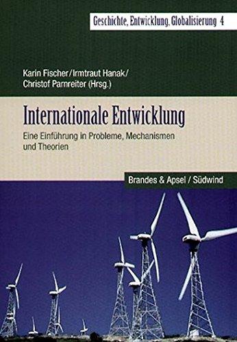 9783860992302: Internationale Entwicklung: Eine Einführung in Probleme, Mechanismen und Theorien
