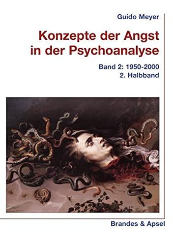 9783860993439: Konzepte der Angst in der Psychoanalyse 2. 1950-2000. 2. Halbband
