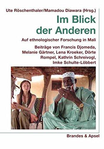 9783860993477: Im Blick der Anderen: Auf ethnologischer Forschung in Mali