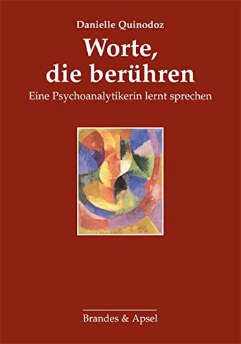 9783860995570: Worte, die berühren: Eine Psychoanalytikerin lernt sprechen