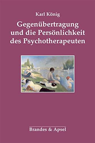 9783860996799: Gegenübertragung und die Persönlichkeit des Psychotherapeuten