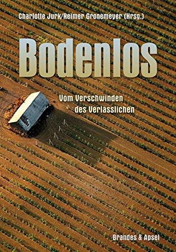 Bodenlos - Vom Verschwinden des Verlässlichen - Johannes /Benedict Von Beck