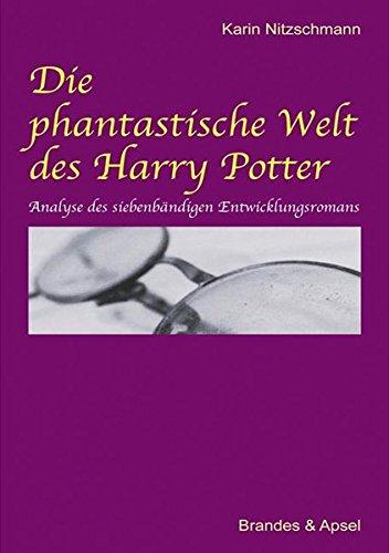 9783860997314: Die phantastische Welt des Harry Potter: Analyse des siebenbändigen Entwicklungsromans