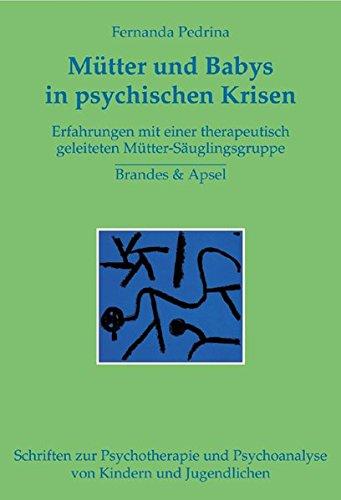 9783860998182: Mütter und Babys in psychischen Krisen