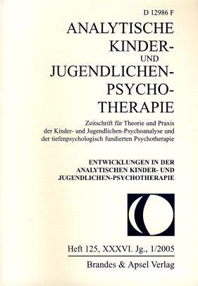 9783860998458: Analytische Kinder-und Jugendlichen-Psychotherapie: Heft 125, XXXVI.Jg., 1/2005