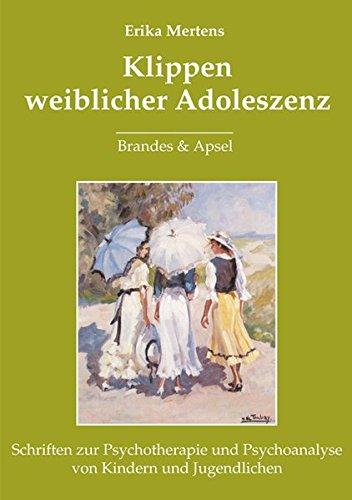 9783860998601: Klippen weiblicher Adoleszenz: Schriften zur Psychotherapie und Psychoanalyse von Kindern und Jugendlichen