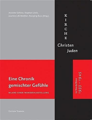 Eine Chronik gemischter Gefühle: Kirche, Christen, Juden in Nordelbien 1933 - 1945 - Bilanz ...