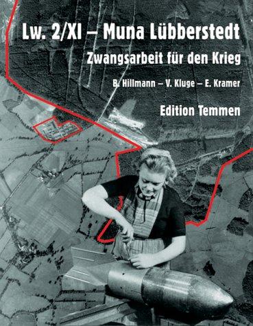 9783861082545: Lw. 2/XI, Muna Lübberstedt: Zwangsarbeit für den Krieg (German Edition)