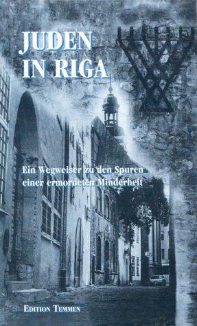 9783861082637: Juden in Riga: Auf den Spuren des Lebens und Wirkens einer ermordeten Minderheit : ein historischer Wegweiser