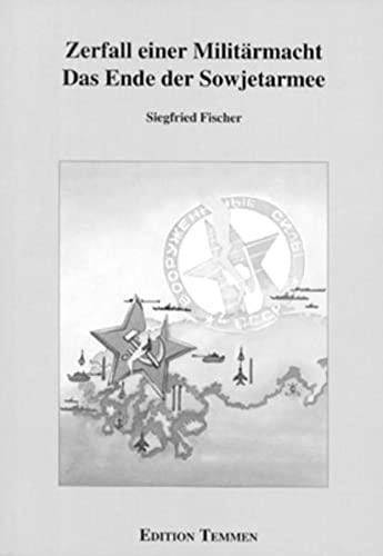 9783861083023: Zerfall einer Militärmacht: Das Ende der Sowjetarmee