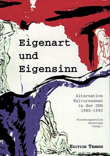9783861083078: Eigenart und Eigensinn: Alternative Kulturszenen in der DDR (1980-1990) : mit einem Bestandskatalog