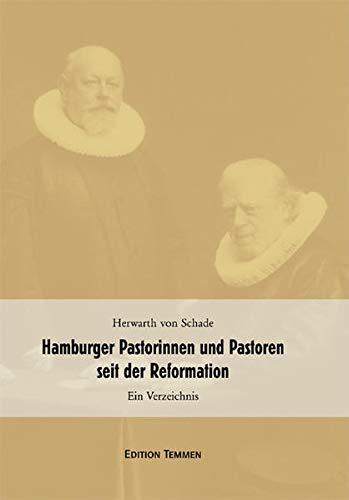 Hamburger Pastorinnen und Pastoren seit der Reformation: Schade, Herwarth von.