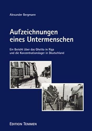 9783861083160: Aufzeichnungen eines Untermenschen: Ein Bericht über das Ghetto in Riga und die Konzentrationslager in Deutschland