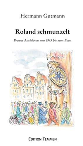9783861083504: Roland schmunzelt: Bremer Anekdoten von 1945 bis zum Euro